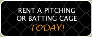 Rent a Pitching or Batting Cage Today!